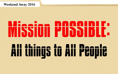 Weekend Away 2016: Mission Possible